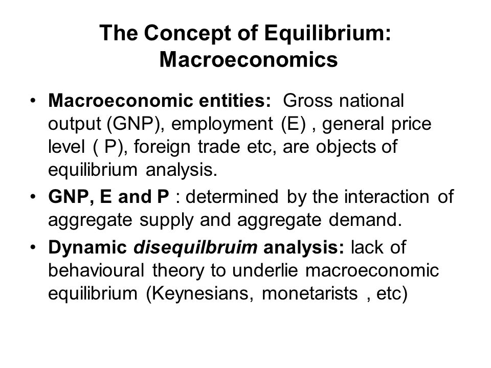 The Concept of Equilibrium: Macroeconomics