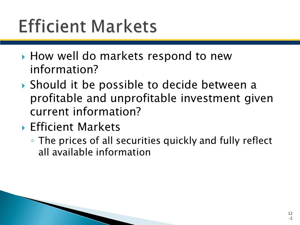 Efficient Markets How well do markets respond to new information