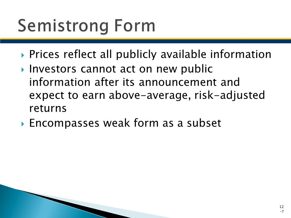 Semistrong Form Prices reflect all publicly available information