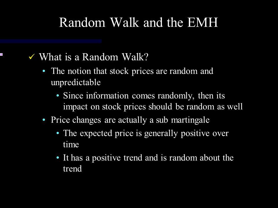 Random Walk and the EMH What is a Random Walk