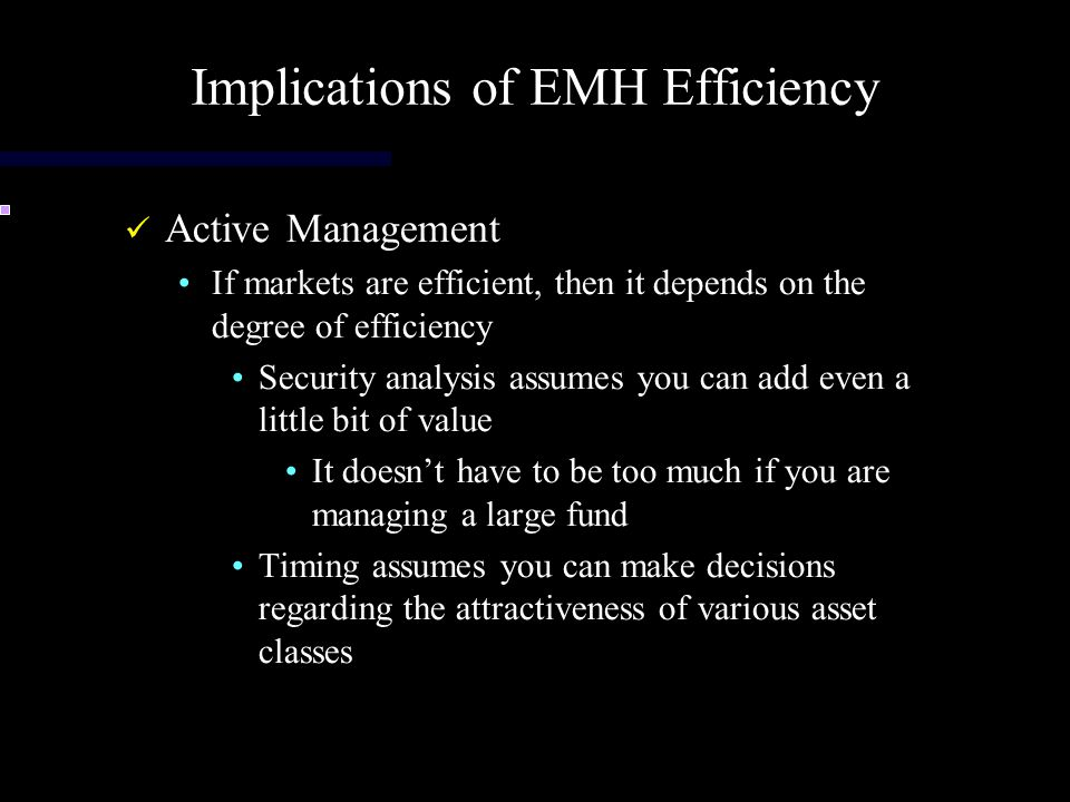 Implications of EMH Efficiency