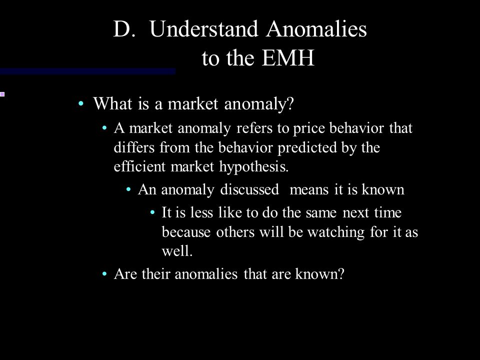 Understand Anomalies to the EMH