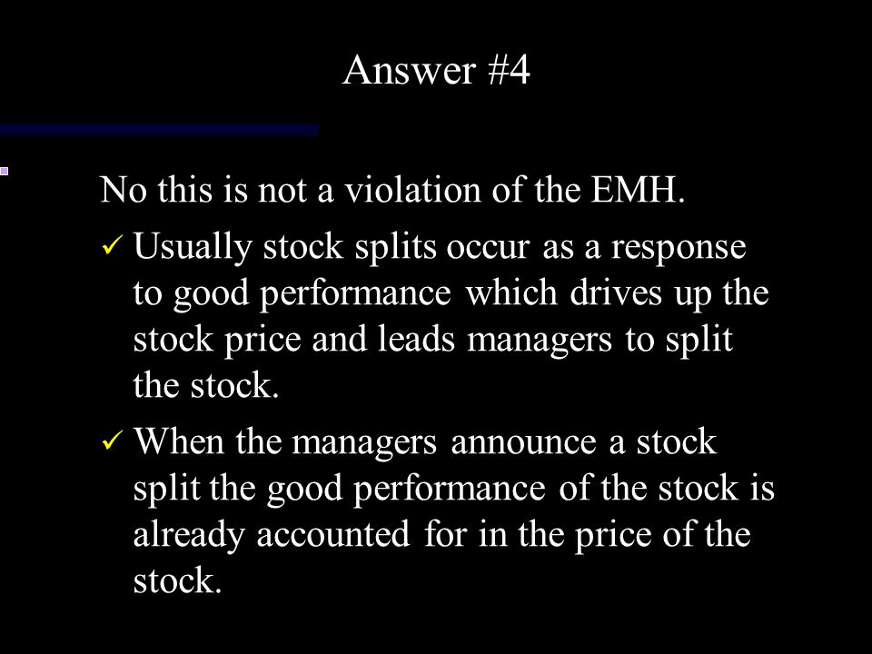 Answer #4 No this is not a violation of the EMH.