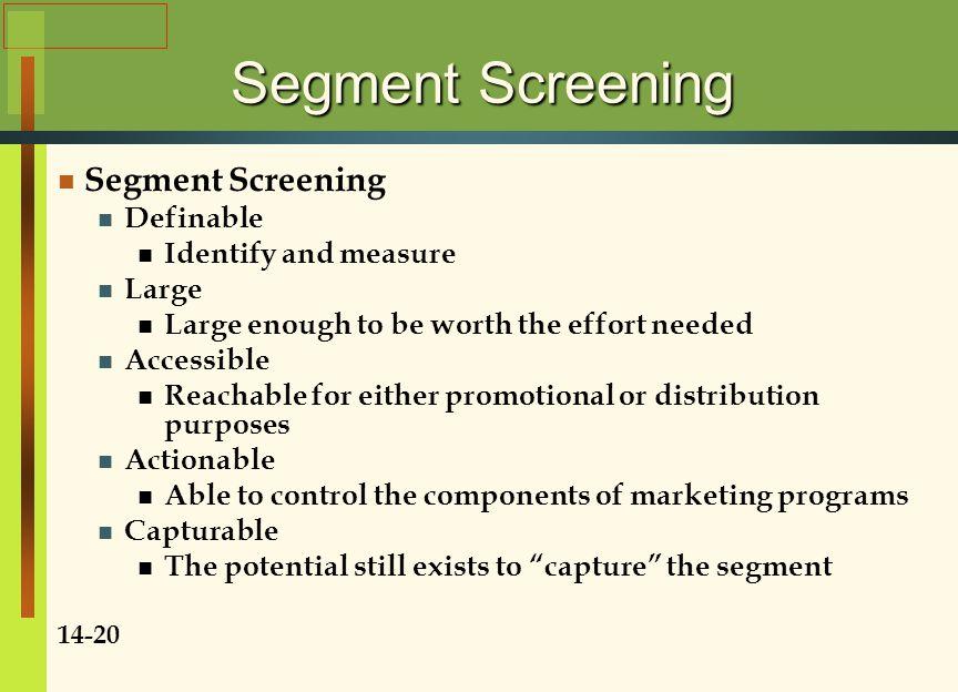 Segment Screening Segment Screening Definable Identify and measure