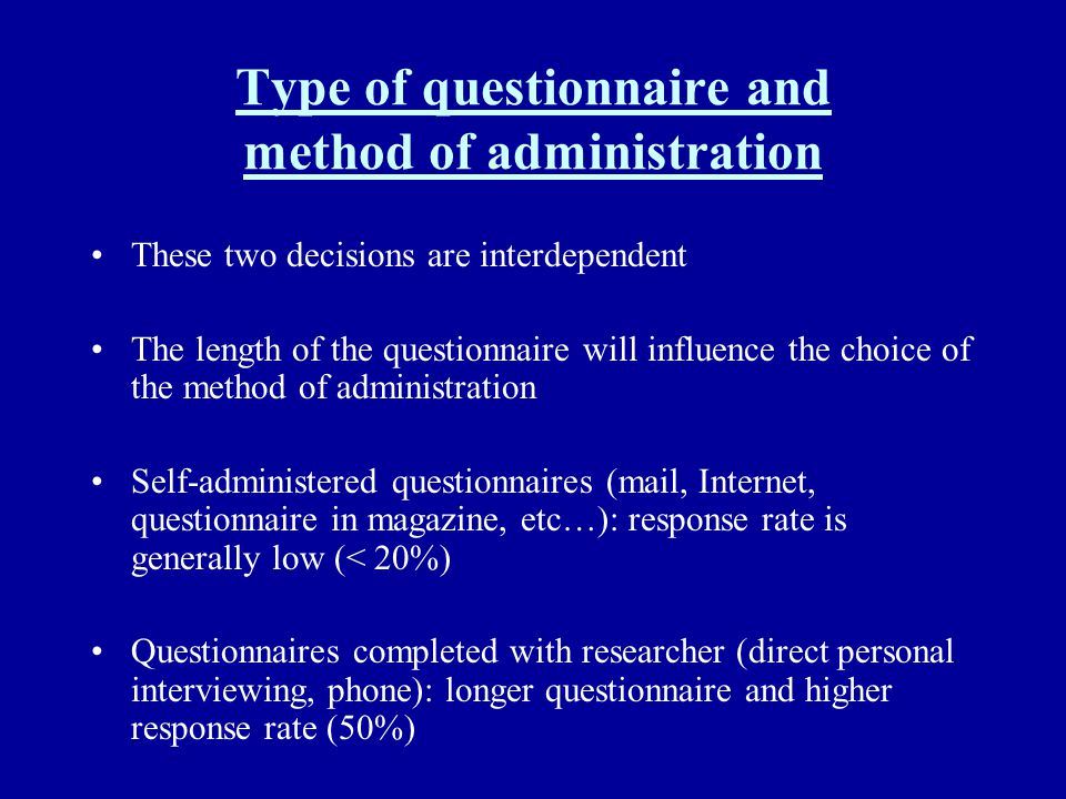 Type of questionnaire and method of administration