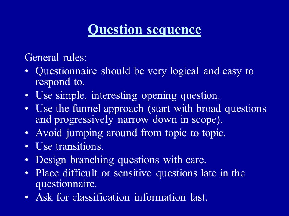 Question sequence General rules: