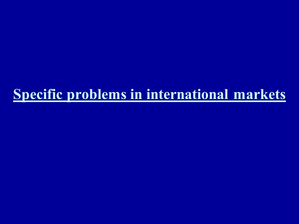 Specific problems in international markets
