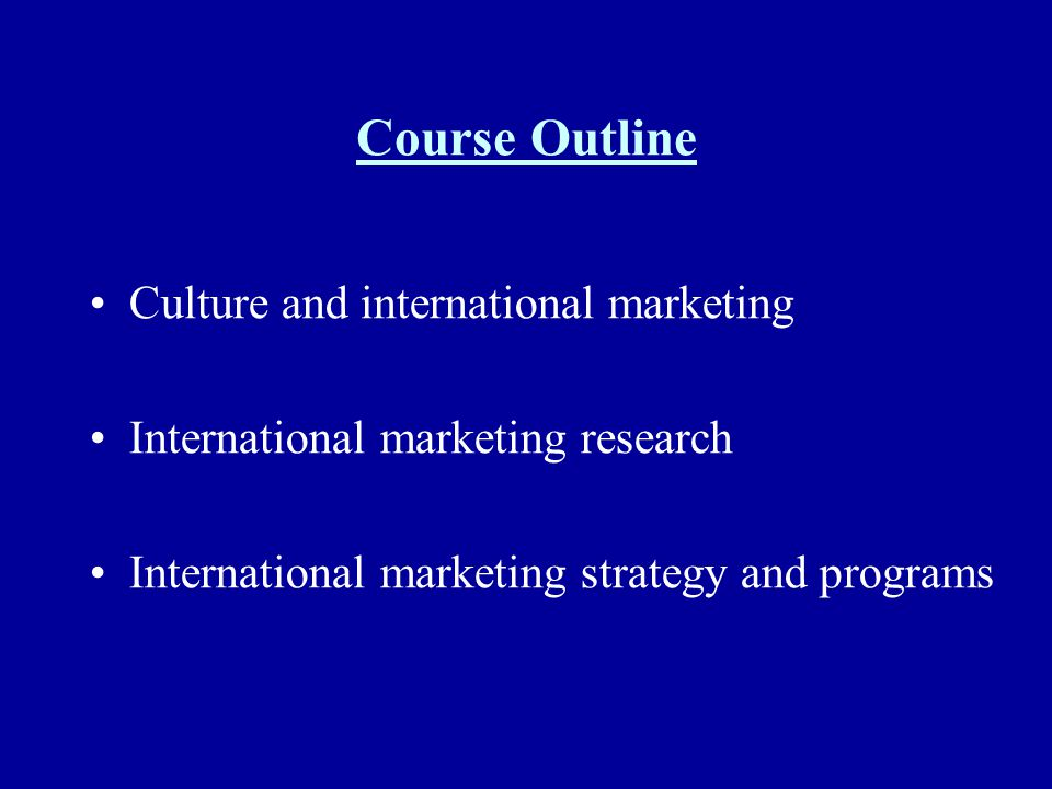Course Outline Culture and international marketing