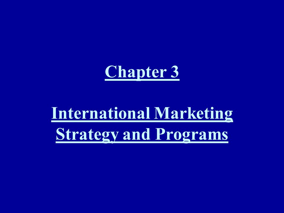Chapter 3 International Marketing Strategy and Programs