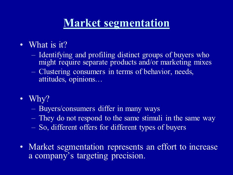 Market segmentation What is it Why