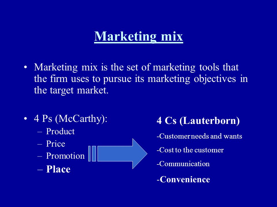 Marketing mix Marketing mix is the set of marketing tools that the firm uses to pursue its marketing objectives in the target market.
