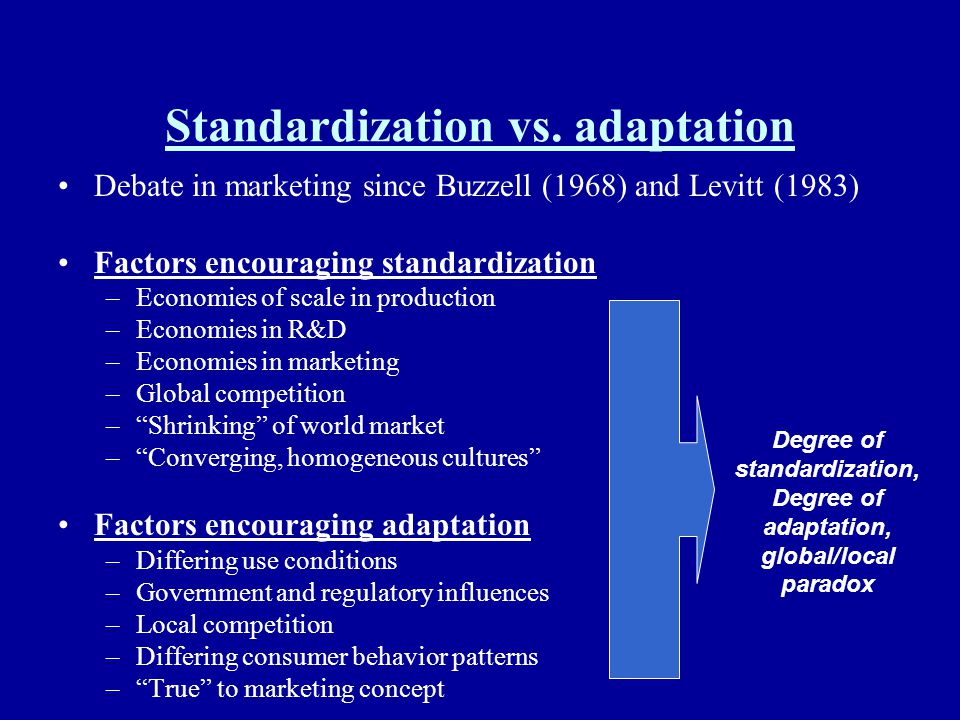 Standardization vs. adaptation
