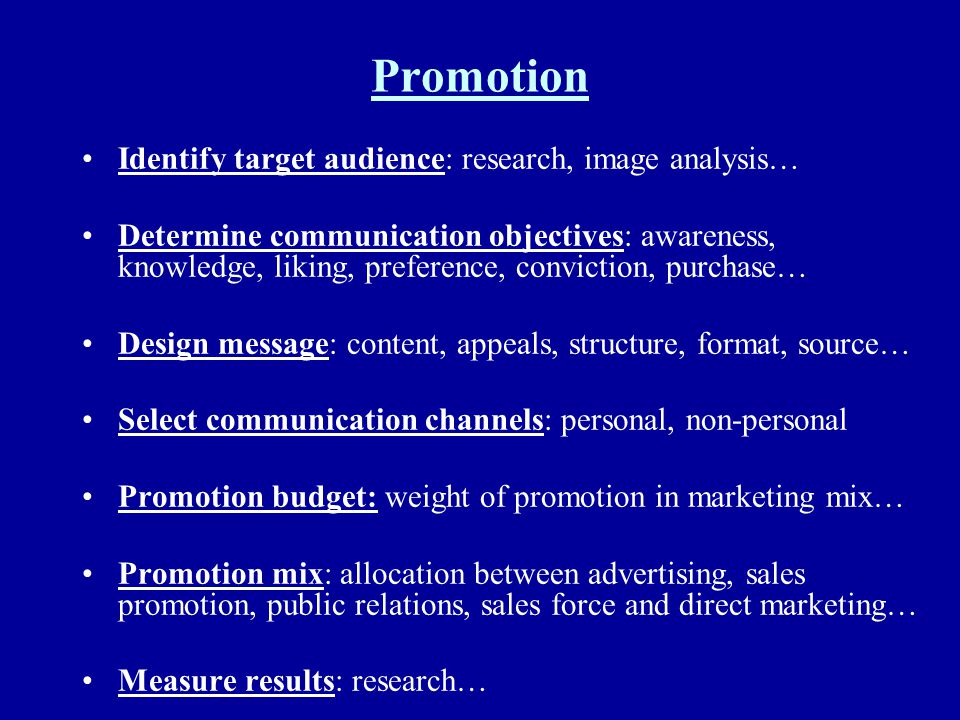 Promotion Identify target audience: research, image analysis…