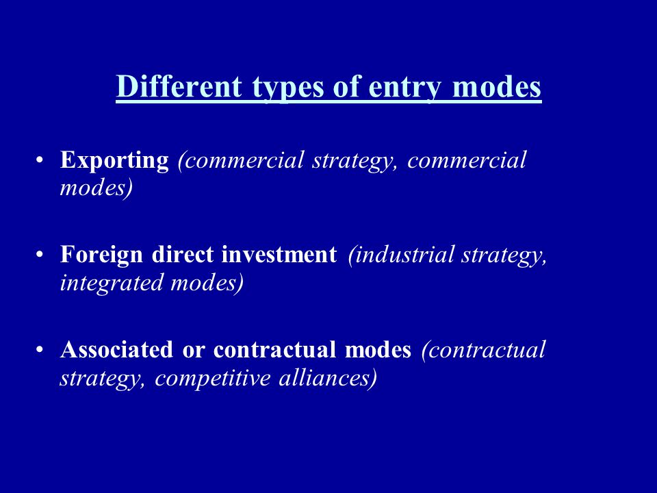 Different types of entry modes