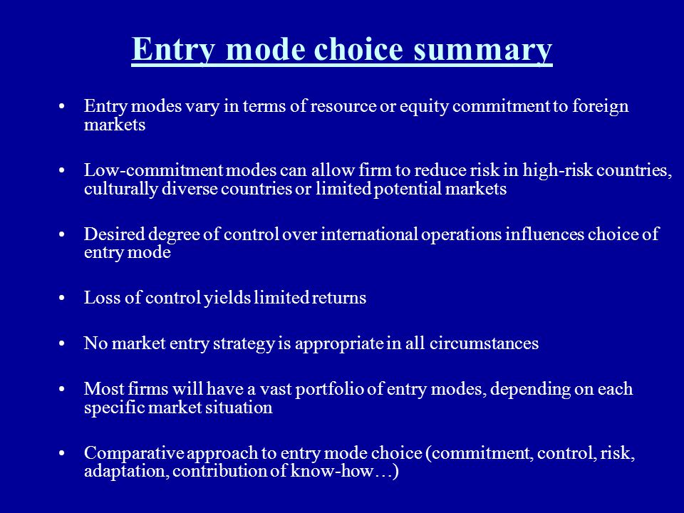 Entry mode choice summary