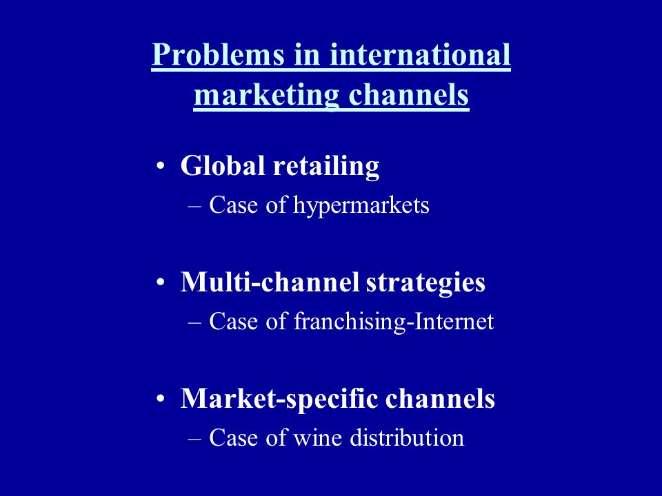 Problems in international marketing channels