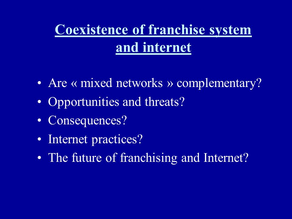 Coexistence of franchise system and internet