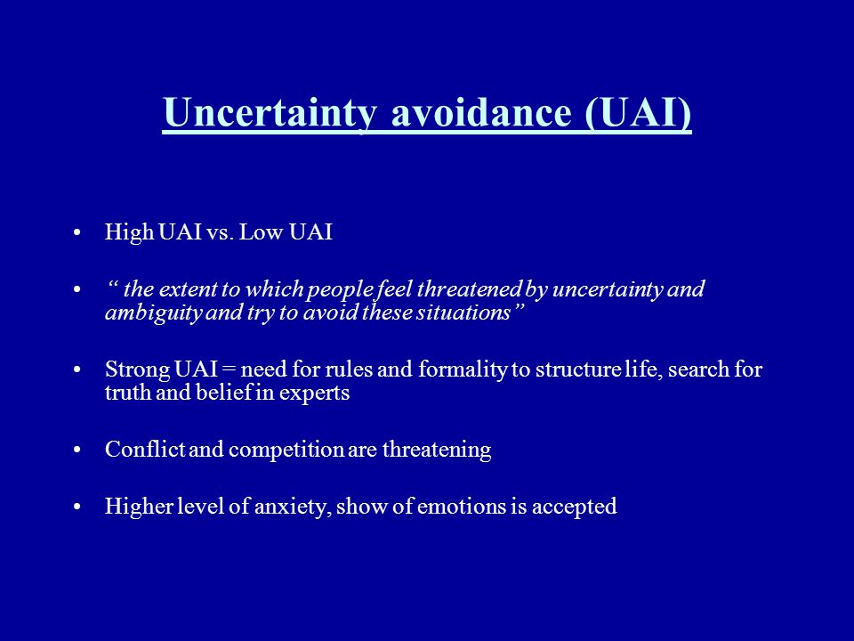 Uncertainty avoidance (UAI)