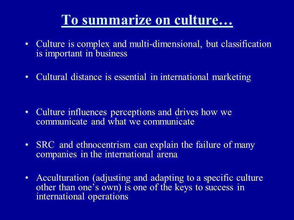 To summarize on culture…