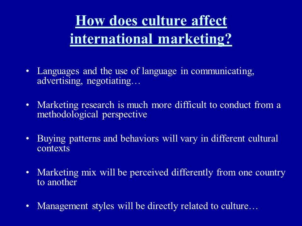 How does culture affect international marketing