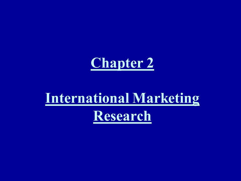 Chapter 2 International Marketing Research