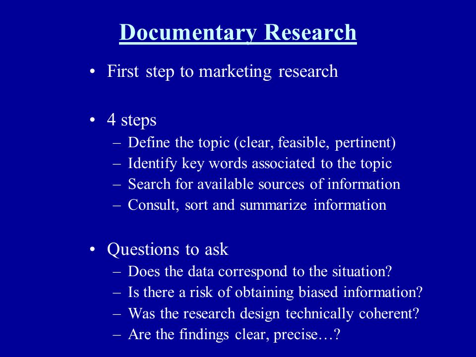 Documentary Research First step to marketing research 4 steps