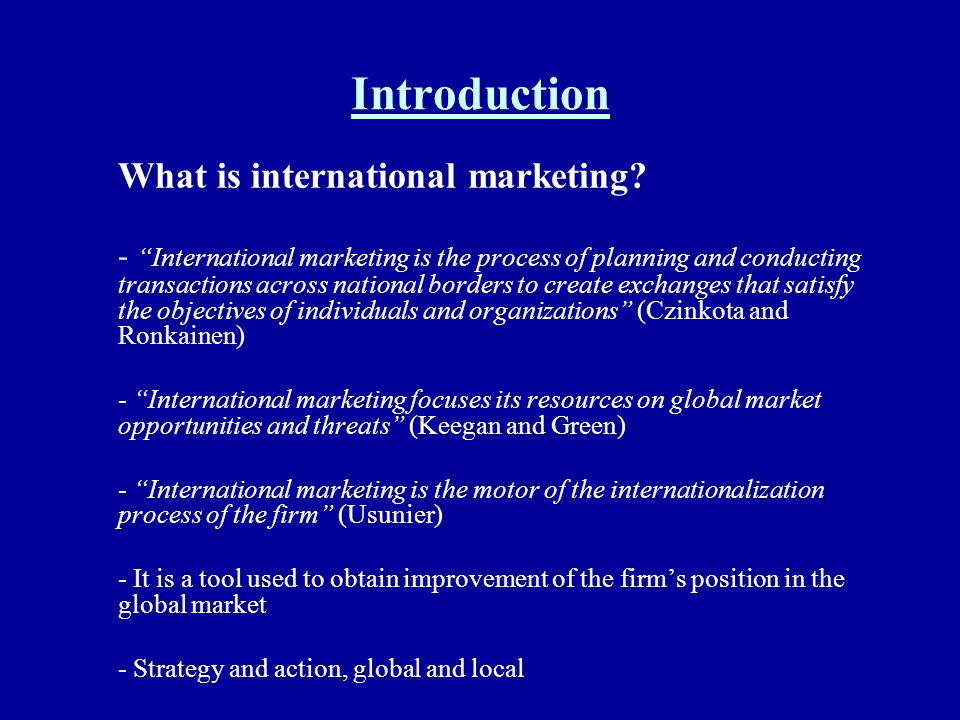 an introduction to the international marketing Learn how to market your products and services globally from fitt (wwwfittca)  this is a short demo of forum for international trade training's 'an introduction to international marketing.