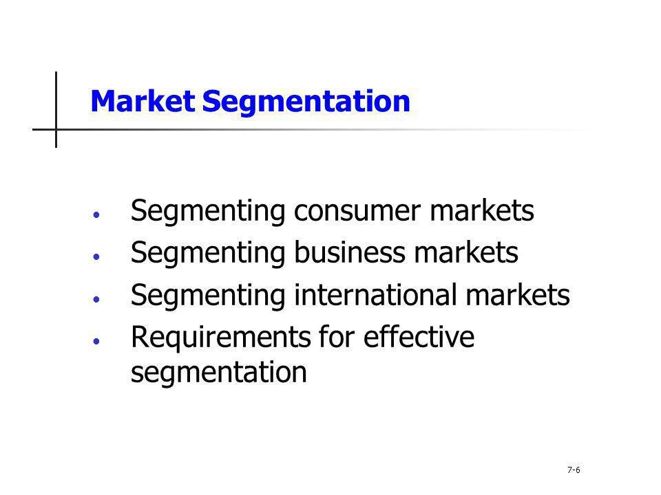 Segmenting consumer markets Segmenting business markets
