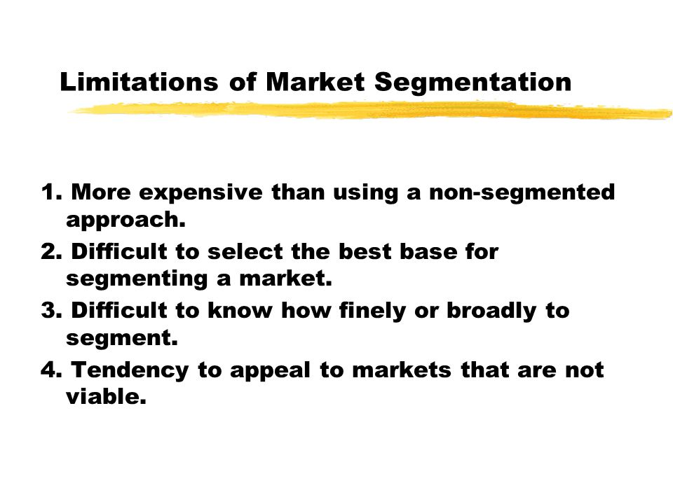 Limitations of Market Segmentation