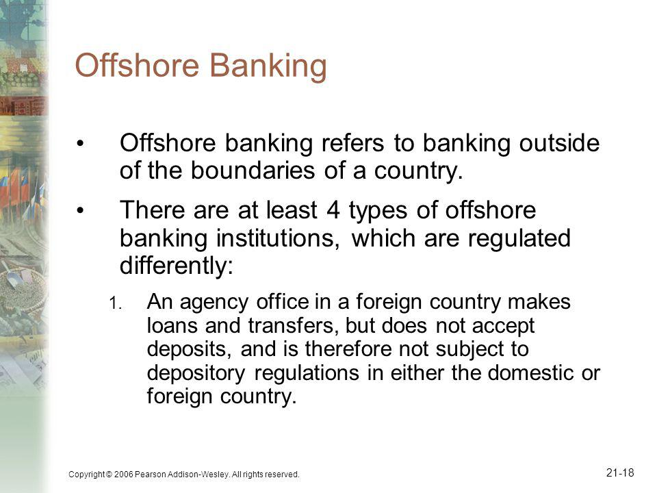 Offshore Banking Offshore banking refers to banking outside of the boundaries of a country.