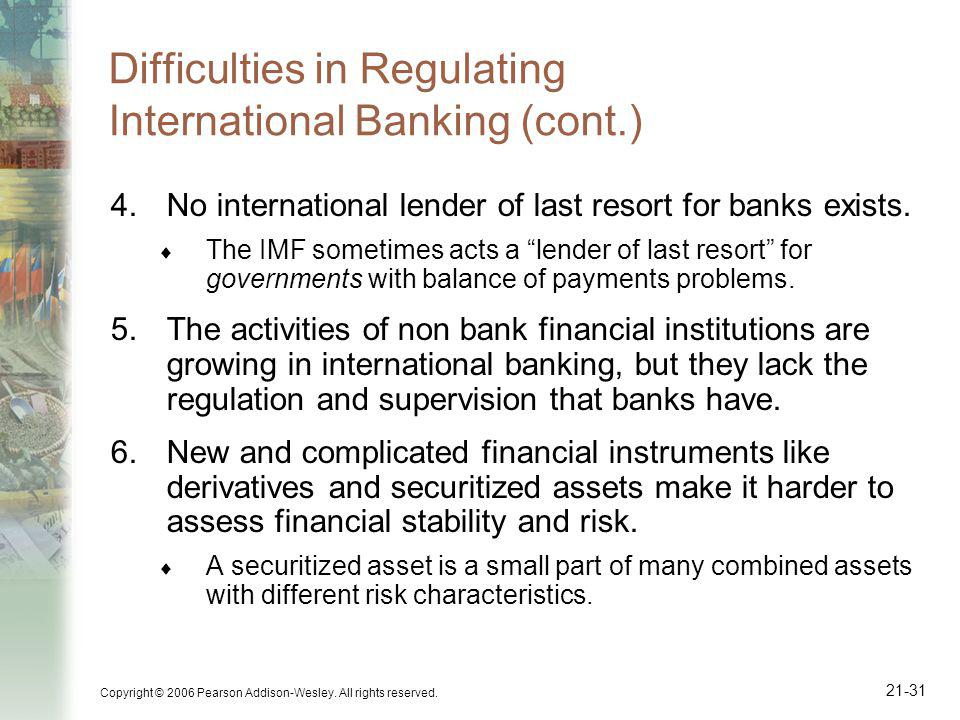 Difficulties in Regulating International Banking (cont.)