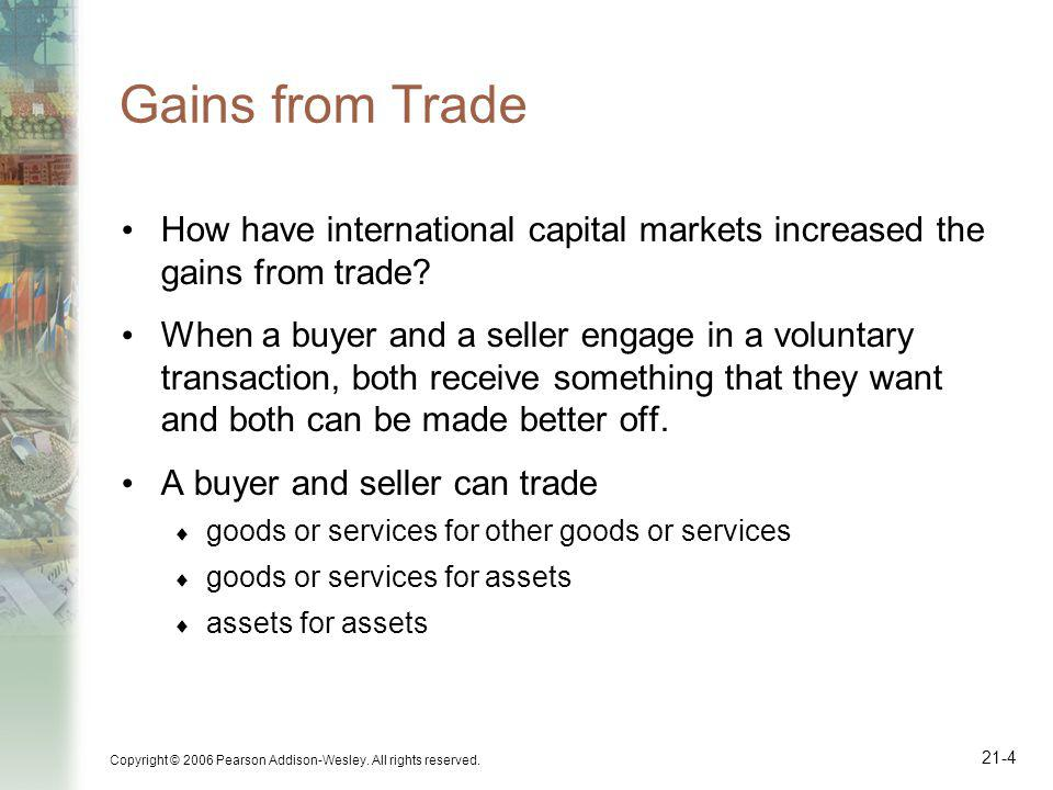 Gains from Trade How have international capital markets increased the gains from trade