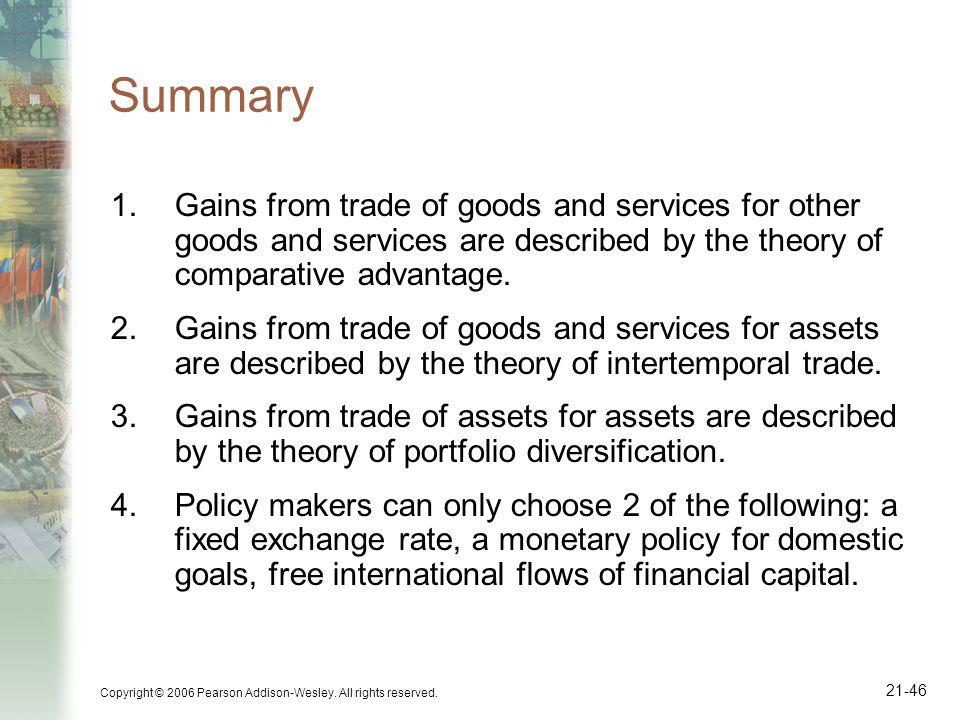 Summary Gains from trade of goods and services for other goods and services are described by the theory of comparative advantage.