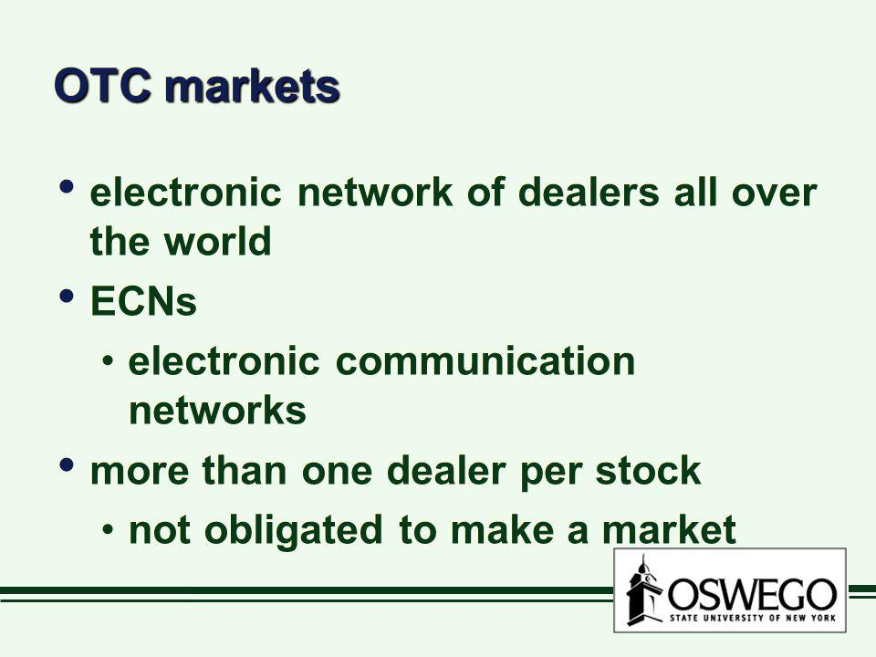 OTC markets electronic network of dealers all over the world ECNs