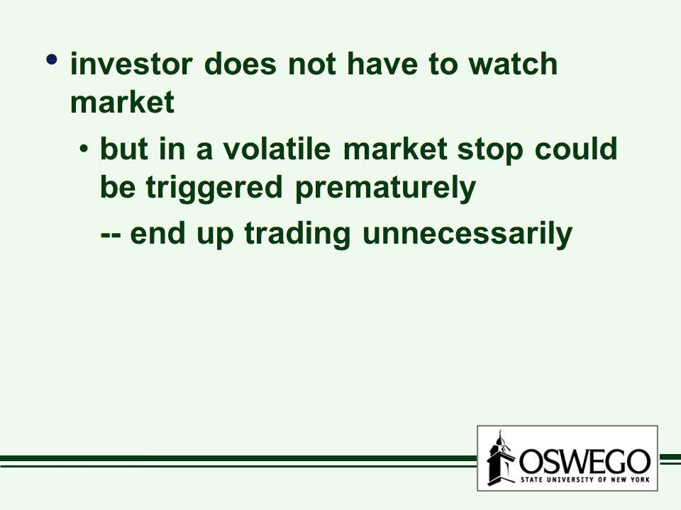 investor does not have to watch market