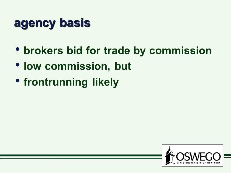 agency basis brokers bid for trade by commission low commission, but