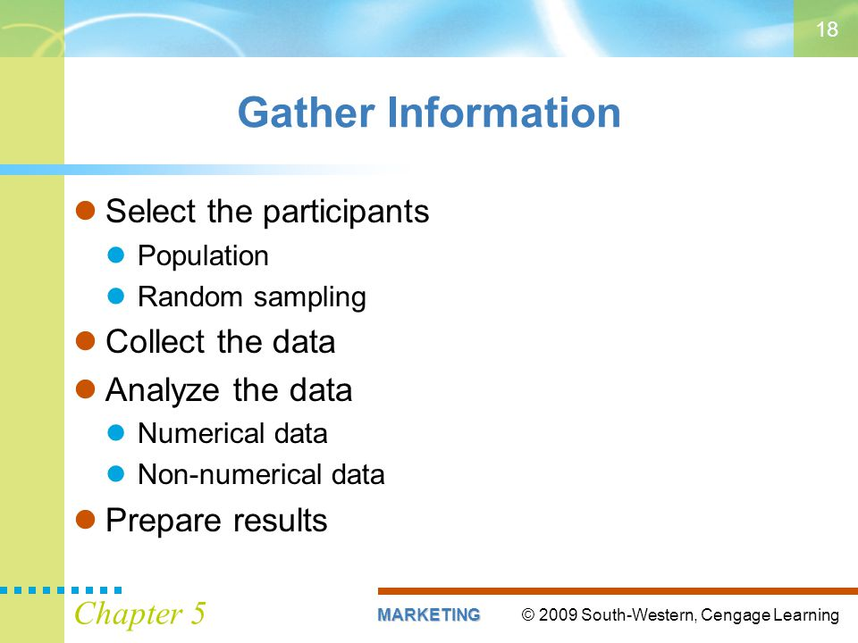Gather Information Select the participants Collect the data