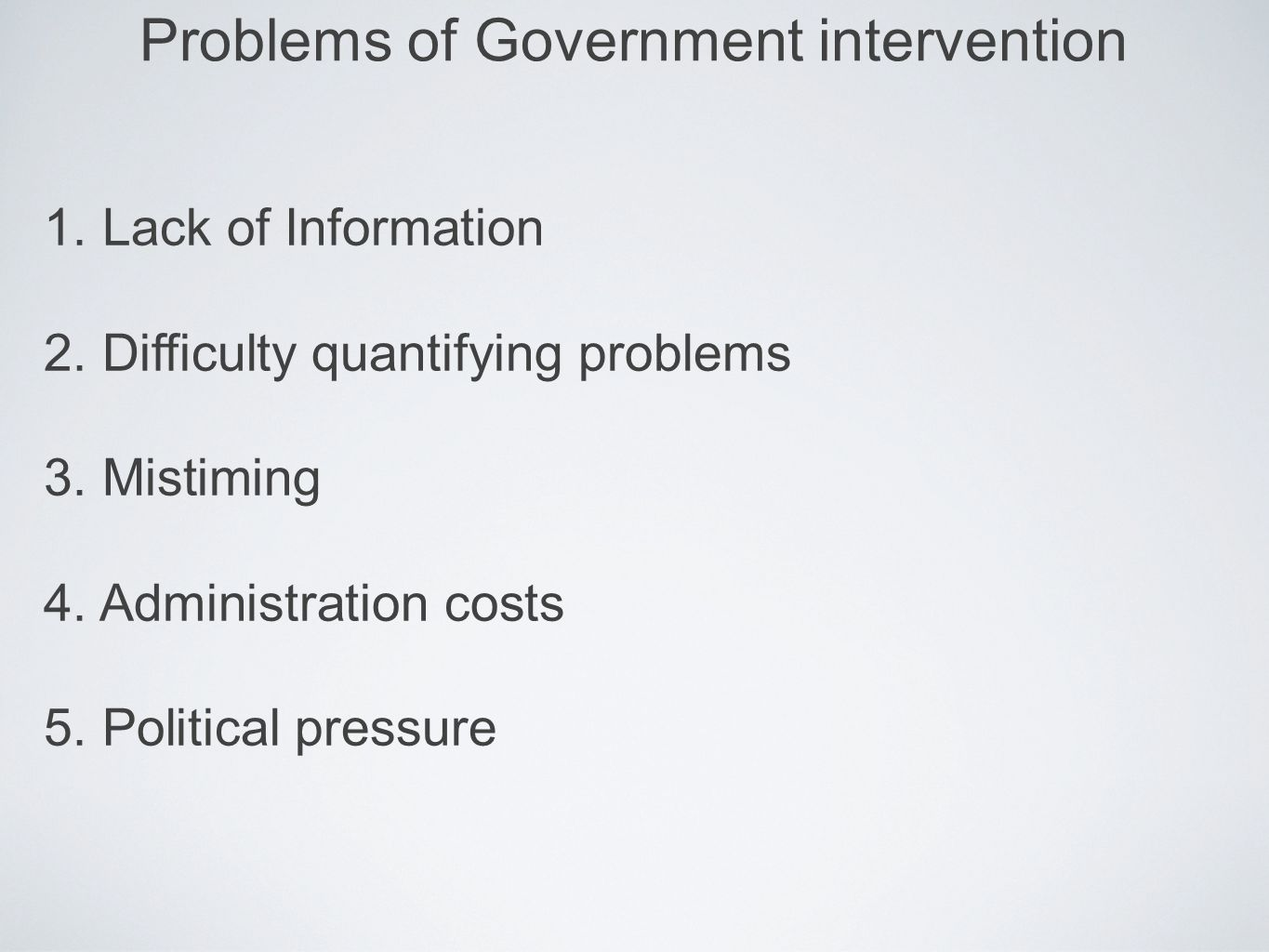 Problems of Government intervention
