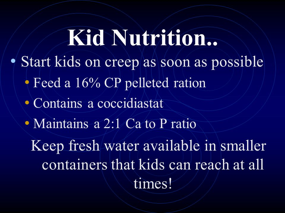 Kid Nutrition.. Start kids on creep as soon as possible