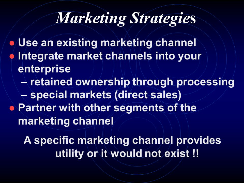 A specific marketing channel provides utility or it would not exist !!