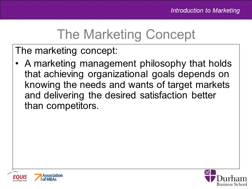 The Marketing Concept The marketing concept: