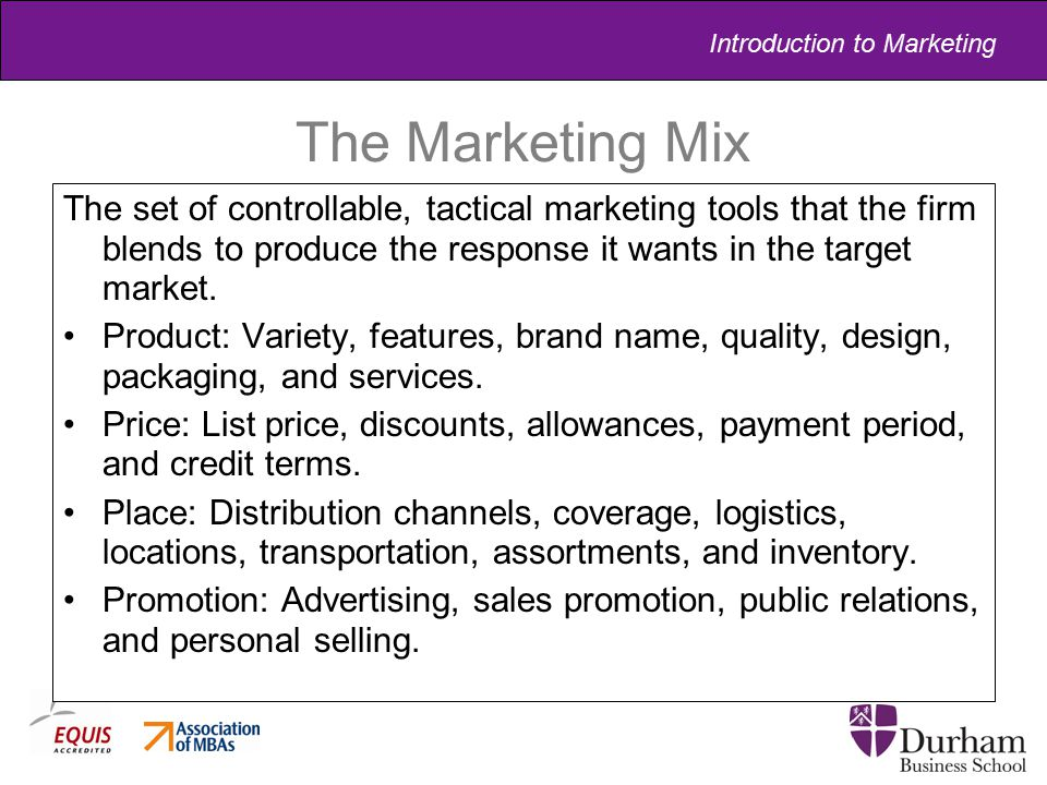 The Marketing Mix The set of controllable, tactical marketing tools that the firm blends to produce the response it wants in the target market.