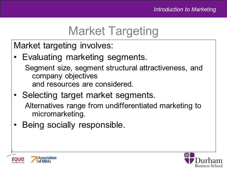 Market Targeting Market targeting involves: