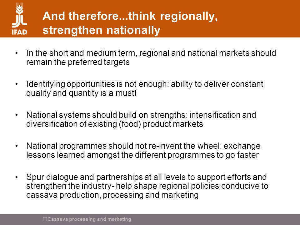 And therefore...think regionally, strengthen nationally