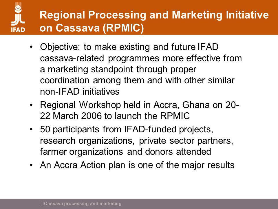 Regional Processing and Marketing Initiative on Cassava (RPMIC)