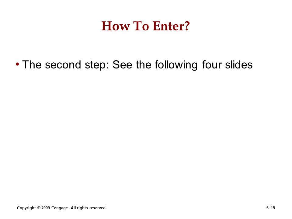 How To Enter The second step: See the following four slides