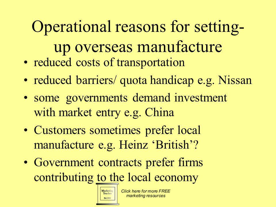 Operational reasons for setting-up overseas manufacture