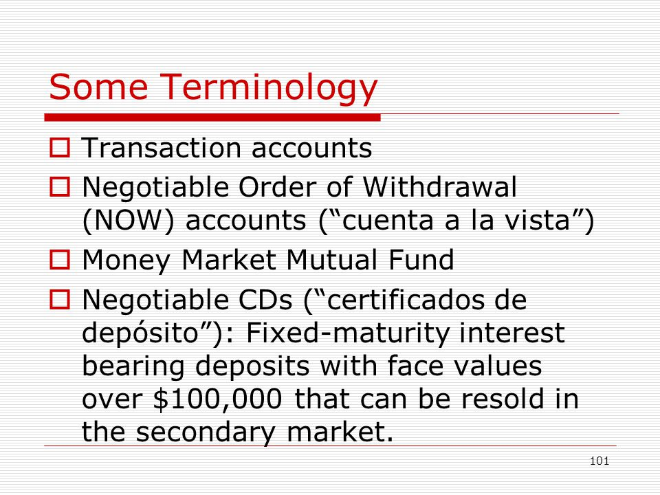 Some Terminology Transaction accounts