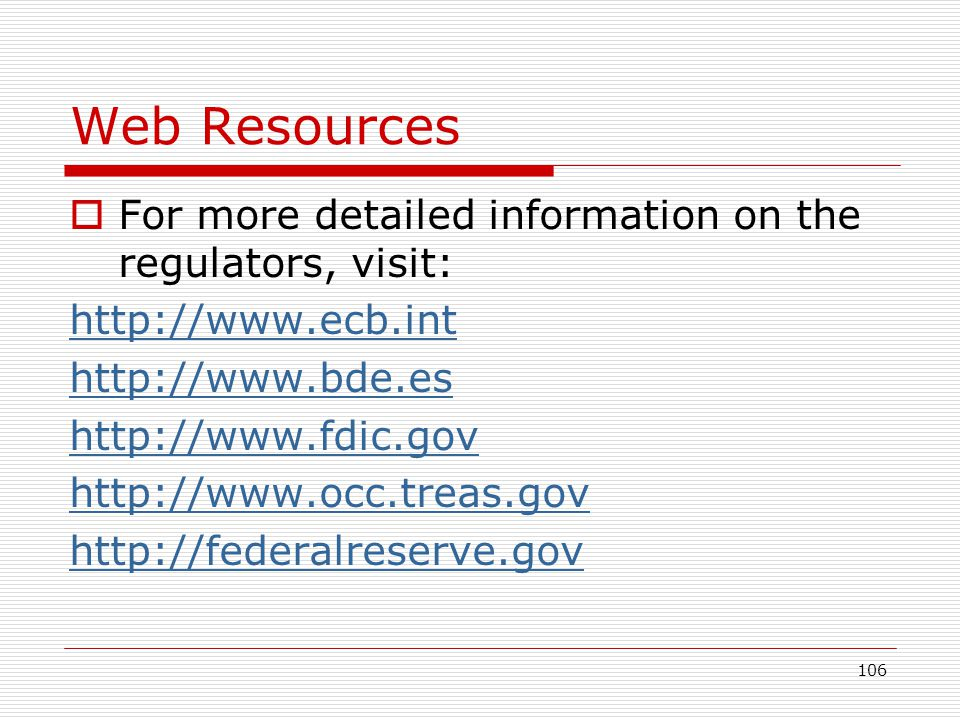 Web Resources For more detailed information on the regulators, visit: