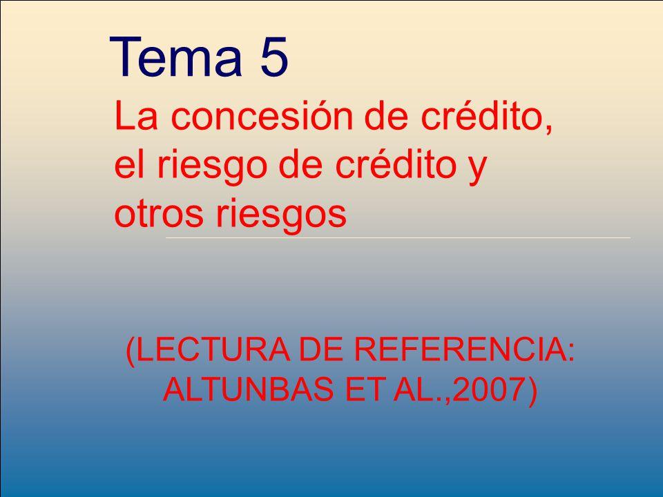 (LECTURA DE REFERENCIA: ALTUNBAS ET AL.,2007)